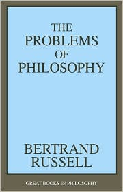 Bertrand Russell - Problems of Philosophy, The (Great Books in Philosophy)