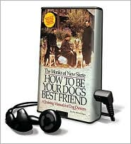 How to Be Your Dog's Best Friend: A Training Manual for Dog Owners [With Earbuds]