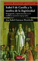 Ana Isabel Carrasco Manchado - Isabel I de Castilla y la sombra de la ilegitimidad