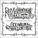 CD Cover Image. Title: God Willin' &amp; the Creek Don't Rise, Artist: Ray LaMontagne and the Pariah Dogs