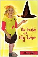 The Trouble With Filly Tucker