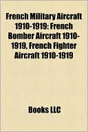 French Military Aircraft 1910-1919: French Bomber Aircraft 1910-1919,