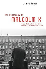 The Geography of Malcolm X: Black Radic...