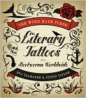 Book Cover Image. Title: The Word Made Flesh:  Literary Tattoos from Bookworms Worldwide, Author: by Eva Talmadge