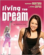 Susan Janic - Living the Dream: Hannah Montana and Miley Cyrus: The Unofficial Story