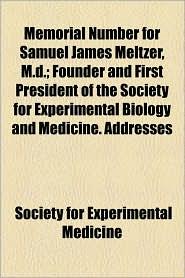 Memorial Number for Samuel James Meltzer, M.D.; Founder and