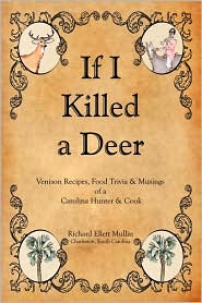 if i killed a deer-venison recipes, food trivia & musings of a carolina hunter & cook
