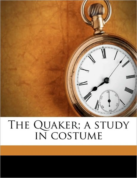 The Quaker: A Study in Costume