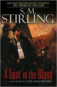 S. M. Stirling - A Taint in the Blood