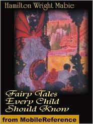 Wright Mabie  Hamilton (editor) - Fairy Tales Every Child Should Know (Mobi Classics)