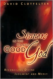 David B. Clotfelter - Sinners in the Hands of a Good God