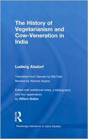 the history of vegetarianism and cow-veneration in india (routledge advances in jaina studies series)