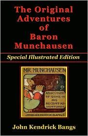 John Kendrick Bangs - The Original Adventures of Baron Munchausen - Special Illustrated Edition