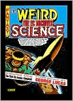 Book Cover Image. Title: The EC Archives: Weird Science, Volume 1, Author: by Wally  Wood