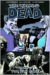 Book Cover Image. Title: The Walking Dead, Volume 13:  Too Far Gone, Author: by Robert Kirkman