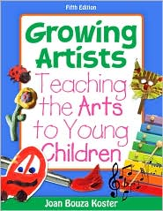 Growing Artists: Teaching the Arts to Y...