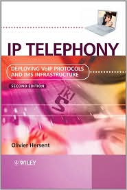 IP Telephony: Deploying VoIP Protocols ...