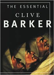 Barker Clive - The Essential Clive Barker: Selected Fiction