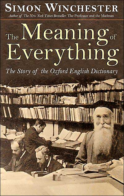 Simon Winchester The Meaning Of Everything A Historian