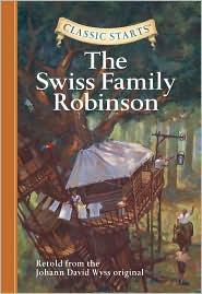 Johann David Wyss - The Swiss Family Robinson (Classic Starts Series)