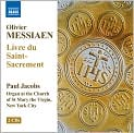CD Cover Image. Title: Olivier Messiaen: Livre du Saint-Sacrement, Artist: Paul Jacobs