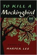 To Kill a Mockingbird (50 Anniversary Edition)