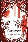 Book Cover Image. Title: Forever (Wolves of Mercy Falls Series #3), Author: by Maggie Stiefvater