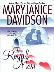 MaryJanice Davidson - The Royal Mess (Alaskan Royal Family Series #3)
