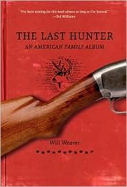 Will Weaver - The Last Hunter