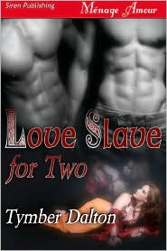 Tymber Dalton - Love Slave For Two