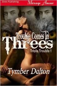 Tymber Dalton - Trouble Comes In Threes