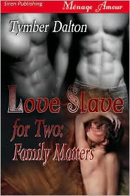 Tymber Dalton - Love Slave For Two: Family Matters