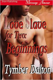 Tymber Dalton - Love Slave For Two: Beginnings
