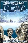 Book Cover Image. Title: The Walking Dead, Volume 2:  Miles Behind Us, Author: by Robert Kirkman