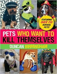 Duncan Birmingham - Pets Who Want to Kill Themselves