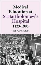 Medical Education at St Bartholomew's H...
