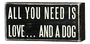 Product Image. Title: All You Need is Love and a Dog Box Sign 5 x 2.5