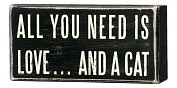 Product Image. Title: All You Need is Love and a Cat Box Sign 5 x 2.5