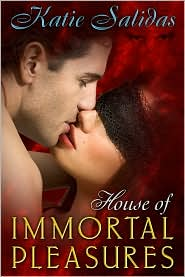Katie Salidas - House of Immortal Pleasures