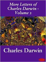 Charles Darwin - More Letters of Charles Darwin - Volume 2