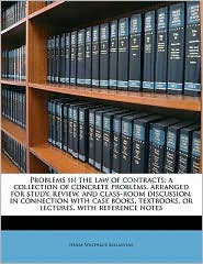 Problems in the law of contracts; a col...