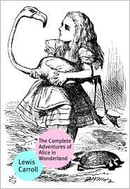 Carroll Lewis - The Complete Adventures Of Alice In Wonderland