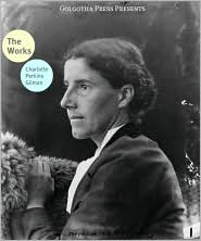 Charlotte Perkins Gilman - The Works Of Charlotte Perkins Gilman