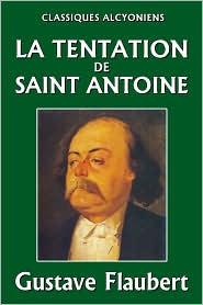Flaubert, Gustave - La tentation de Saint Antoine
