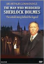 Sir Arthur Conan Doyle: The Man Who Murdered Sherlock Holmes: DVD Cover