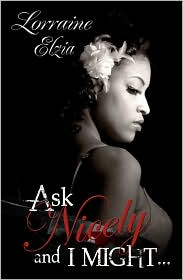 Lorraine Elzia - Ask Nicely and I Might (Peace In The Storm Publishing Presents)