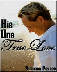 Shannon Pearce - His One True Love