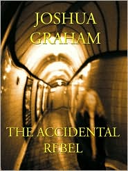 Joshua Graham - THE ACCIDENTAL REBEL