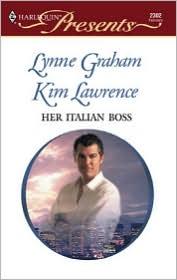 Lynne Graham  Kim Lawrence - Her Italian Boss