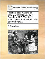 Practical Observations On Venereal Complaints. By F.